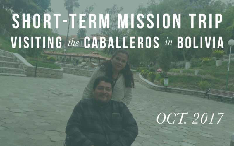 Join us on a Short-term Mission Trip to Bolivia in October!