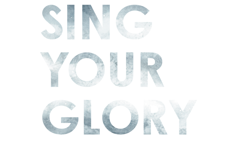 Sing Your Glory